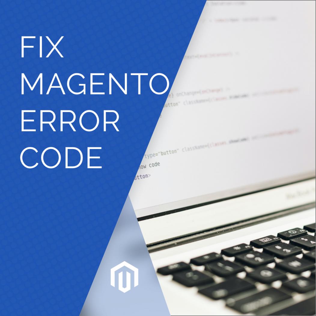 Fix Magento Error Codes