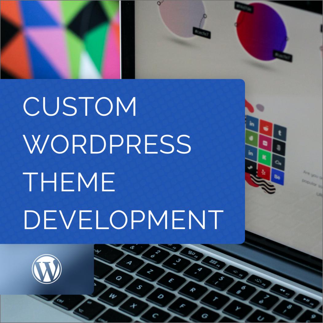 Custom WordPress Theme Development