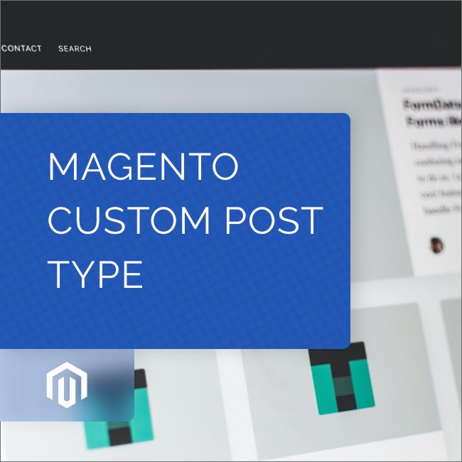 Magento Custom Post Type Development