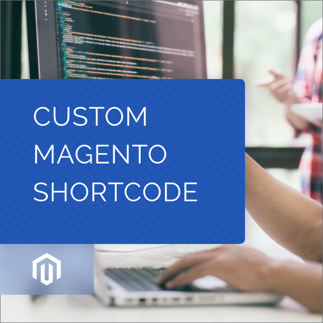 Custom Magento Shortcode Development