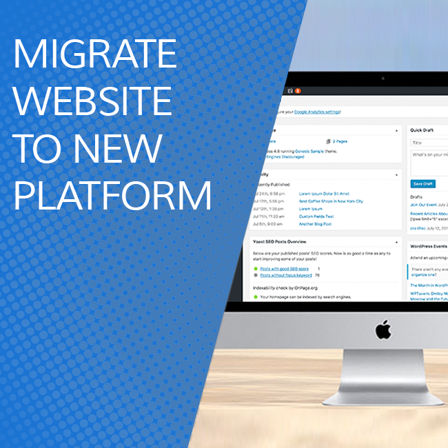 MIGRATE WEBSITE TO NEW PLATFORM