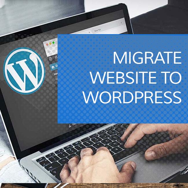 MIGRATE WEBSITE TO WORDPRESS