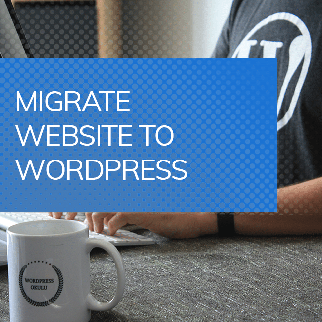 Migrate website to WordPress